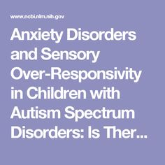 Anxiety Disorders and Sensory Over-Responsivity in Children with Autism Spectrum Disorders: Is There a Causal Relationship?