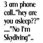 or a seven am phone call on saturday! @Carson Abrams