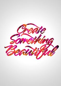 'Create Something Beautiful' by Maria Warnes via Society6