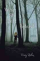 What She Left Behind by Tracy Bilen: Sixteen-year-old Sara's mother goes missing before she and Sara can move to a new town to escape Sara's physically abusive father.