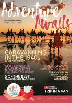 Welcome to Issue of Adventure Awaits. This includes one of our all time favourite articles - Caravavanning in the - lots of other treats for the whole family to enjoy. Playgrounds, Free Travel, Adventure Awaits, Caravan, All About Time, Social Media, Live, Reading, Words