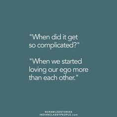 """""""We started loving our ego and collided"""" Shared by @mansi_2702  If you like the story, appreciate the writer by commenting."""