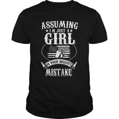 ASSUMING I WAS LIKE #GIRLS WAS YOUR FIRST #MISTAKE. Not sold in stores. Guaranteed safe and secure checkout via: Paypal | VISA | MASTERCARD? | YeahTshirt.com