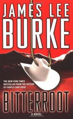 Bitterroot, by James Lee Burke. A Readalike for Robert B. Parker.