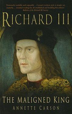 Richard III: Maligned King - must read