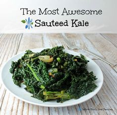 The Most Awesome Sauteed Kale Ever. I am a recovering kale hater thanks to this recipe. Delicious and healthy. A clean eating, whole food recipe. No processed ingredients. #kale #vegetables #cleaneating