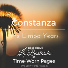 """""""Constanza's father didn't remain in his """"strange"""" state for long – he still had a crown to win.  By Autumn, 1366, Enrique had left his wife and young children (Juan was 8 and Constanza nearly so) to chase King Pedro around Castile..."""""""