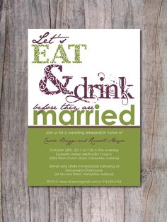 Hey, I found this really awesome Etsy listing at https://www.etsy.com/listing/75125554/rehearsal-dinner-invitation-eat-drink