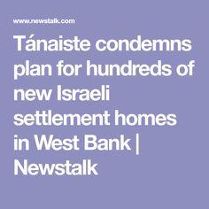 Tánaiste condemns plan for hundreds of new Israeli settlement homes in West Bank | Newstalk