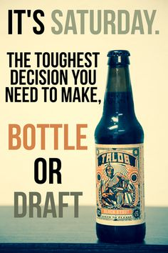 Bottle or Draft?