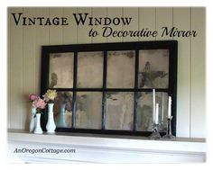 How to easily turn a vintage multi-paned window into a mirror - An Oregon Cottage