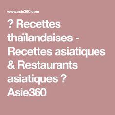 ★ Recettes thaïlandaises - Recettes asiatiques & Restaurants asiatiques ★ Asie360