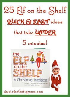 ElfButton 25 Elf on the Shelf QUICK & EASY Ideas that take Under 5 mins!