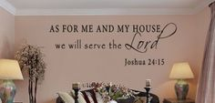 Joshua 24:15 As For Me...Religious Wall Decal Quotes - $16.99 : Wall Decals and Wall Vinyl Stickers, Motivational, Inspirational, Positive and Bible Verse Wall Decals