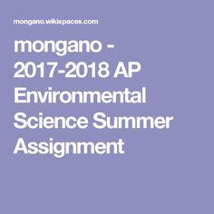 mongano - 2017-2018 AP Environmental Science Summer Assignment Ap Environmental Science, Summer, Summer Time