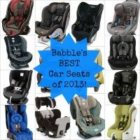 Not sure which car seat is best for your little one? Let Babble take the wheel! Here are the best car seats of 2013 for any need and budget.
