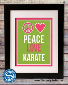 Peace Love Karate 8x10 Print  Pick Your by SincerelySadieDesign, $10.95