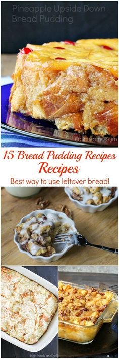 15 Bread Pudding Recipes - the best way to use Leftover bread from Call Me PMc for Parade's Community Table