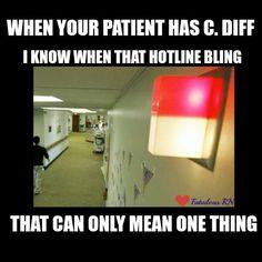 When your patient has c.diff. Hotline bling. Nurse humor.