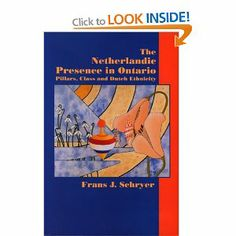The Netherlandic Presence in Ontario: Pillars, Class and Dutch Ethnicity: Frans J. Schryer: 9780889202627: Books - Amazon.ca