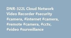 DNR-322L Cloud Network Video Recorder #security #camera, #internet #camera, #remote #camera, #cctv, #video #surveillance http://connecticut.nef2.com/dnr-322l-cloud-network-video-recorder-security-camera-internet-camera-remote-camera-cctv-video-surveillance/  # Cloud Network Video Recorder The DNR-322L mydlink 2-Bay Network Video Recorder is a standalone storage device that can record video from up to 16 network cameras to its dedicated HDD storage 1 without requiring users to turn on their…