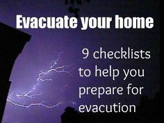 Since a good portion of my state has had to evacuate this summer: 9 checklists to help you prepare for evacuation Great info and checklists to print, fill in and laminate. EVACUATION not evacution. Emergency Preparedness Food Storage, Emergency Preparation, Emergency Food, Disaster Preparedness, In Case Of Emergency, Survival Prepping, Survival Skills, Emergency Planning, Emergency Kits