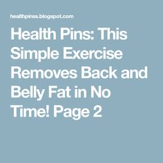 Health Pins: This Simple Exercise Removes Back and Belly Fat in No Time! Page 2