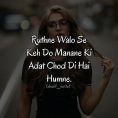 Mgr unhy mn abi bi wesy hi bilah wjah mnany ko tyar hu😇😘❤💔 Chankya Quotes Hindi, Jokes Quotes, Sad Quotes, Girl Quotes, Woman Quotes, Quotations, Qoutes, Famous Quotes, Girly Attitude Quotes