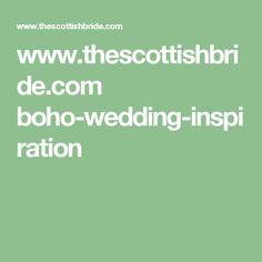 www.thescottishbride.com boho-wedding-inspiration