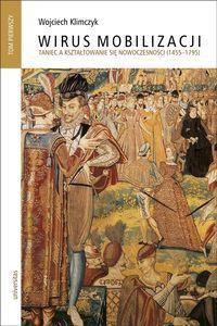 Wirus mobilizacji. Taniec a kształtowanie się nowoczesności (1455-1795). Tom 1-2…