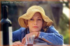 diane lane under the tuscan sun. I absolutely adore this movie because of her!