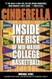 Cinderella : inside the rise of mid-major college basketball / Michael Litos