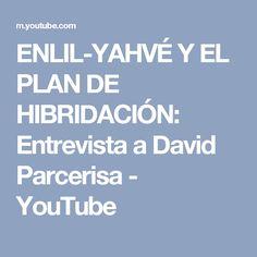 ENLIL-YAHVÉ Y EL PLAN DE HIBRIDACIÓN: Entrevista a David Parcerisa - YouTube