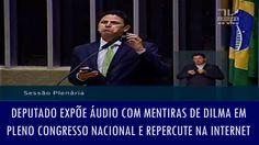 Deputado expõe áudio com mentiras de Dilma em pleno Congresso Nacional e...