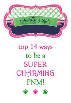 Being CHARMING is a top trait for a PNM to have! If you can enchant sisters with your likable personality, it will go a long way towards getting a bid from your favorite house. Up your charm factor with these sorority sugar tips!