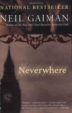 Neverwhere: A Novel by Neil Gaiman, http://www.amazon.com/dp/0060557818/ref=cm_sw_r_pi_dp_8QSgqb1ER3DWB