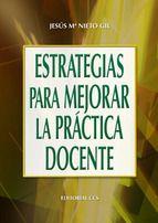 estrategias para mejorar la práctica docente (ebook)-jesus maria nieto gil-9788490236758