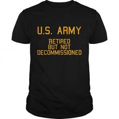 Retired but not Decommissioned Army Camo  Unisex Camouflage T Shirt LIMITED TIME ONLY. ORDER NOW if you like, Item Not Sold Anywhere Else. Amazing for you or gift for your family members and your friends. Thank you! #veterans