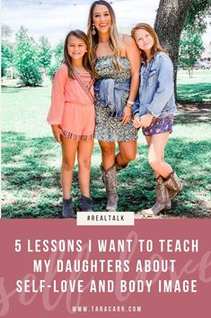 5 Lessons I Want to Teach My Daughters About Self-Love and Body Image - Tara Carr Daughters, To My Daughter, Positive Self Talk, No One Is Perfect, Raising Girls, Glitz And Glam, The Girl Who, Body Image, Hair Today