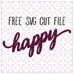 This free happy SVG is easy to cut with your digital cutting machine. You can use this file on cards and scrapbooking projects. Download more free SVGs