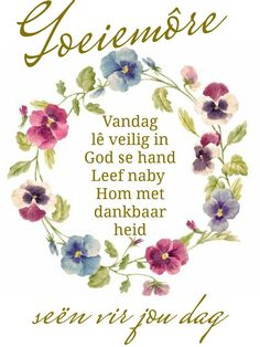 Afrikaanse Quotes, Goeie More, Morning Messages, Mornings, Qoutes, Words, Christmas, Quotations, Xmas