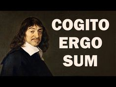 Cogito Ergo Sum (Introduction to René Descartes) - European Philosophers - YouTube