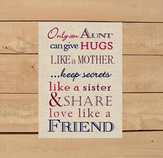 Aunt Gift. Only and Aunt can give hugs like a Mother Print. DIY Instant Download Print from Home. Mother's Day Gift for Aunt