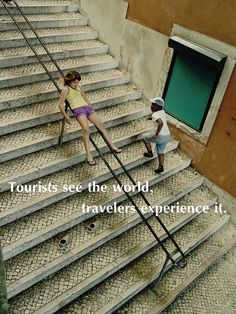 Tourists see the world, travelers experience it. #travel #quotes