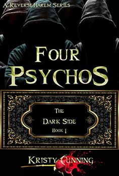 Four Psychos (The Dark Side Book 1) by Kristy Cunning https://www.amazon.com/dp/B0777KNG89/ref=cm_sw_r_pi_dp_x_3FFaAb3DZGJFG