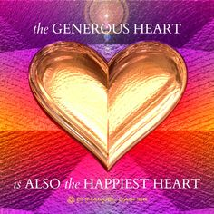 When we are generous, we are open and in the flow.