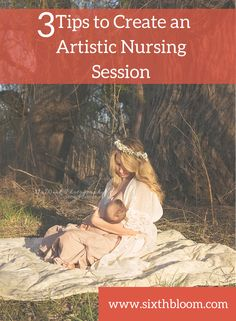 Photography Tips | 3 Tips to Create an Artistic Nursing Session, Breastfeeding Photo Session