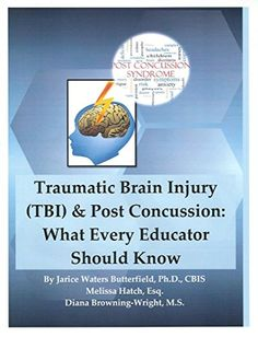 Traumatic #BrainInjury & Post Concussion: What Every Educator Should Know #neuroskills