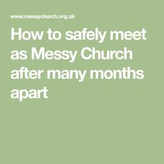 How to safely meet as Messy Church after many months apart Ministry, Worship, Mental Health, Medical, Meet, How To Plan, Words, Children, Medical Doctor