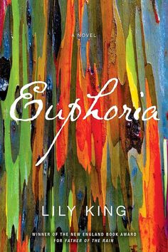 """Lily King's historical-fiction novel Euphoria follows """"three young anthropologists of the 1930s caught in a passionate love triangle that threatens their bonds, their careers, and, ultimately, their lives."""" Intrigued yet?"""